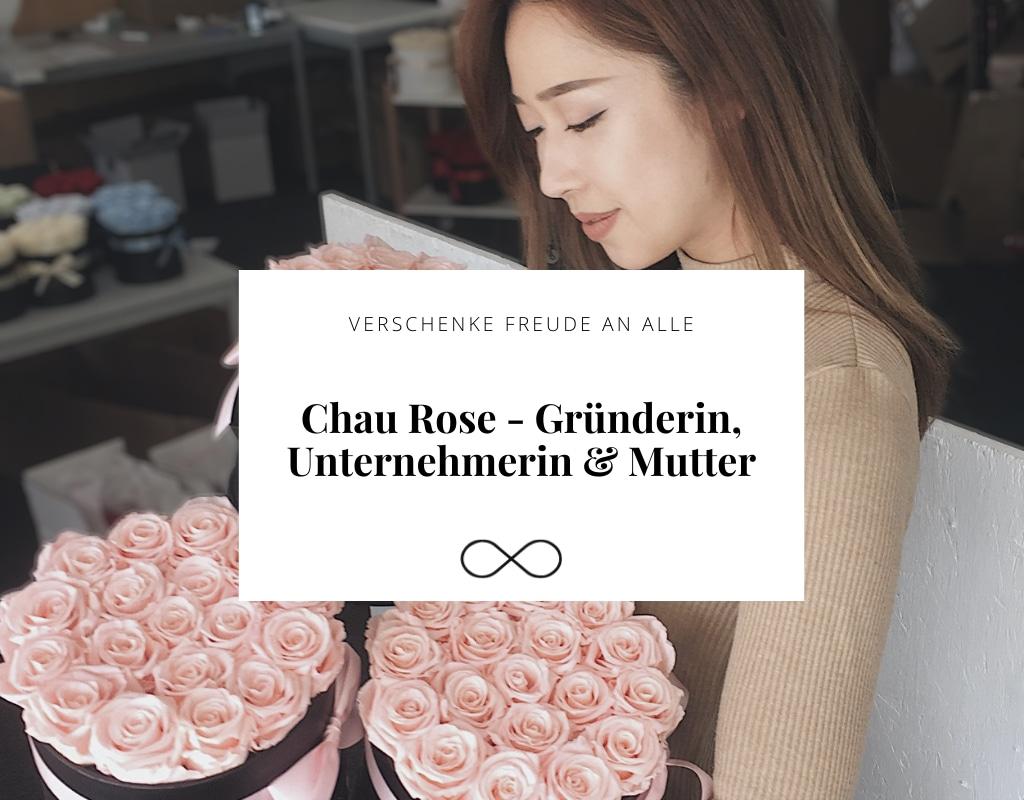Chau Rose - Gründerin, Unternehmerin & Mutter