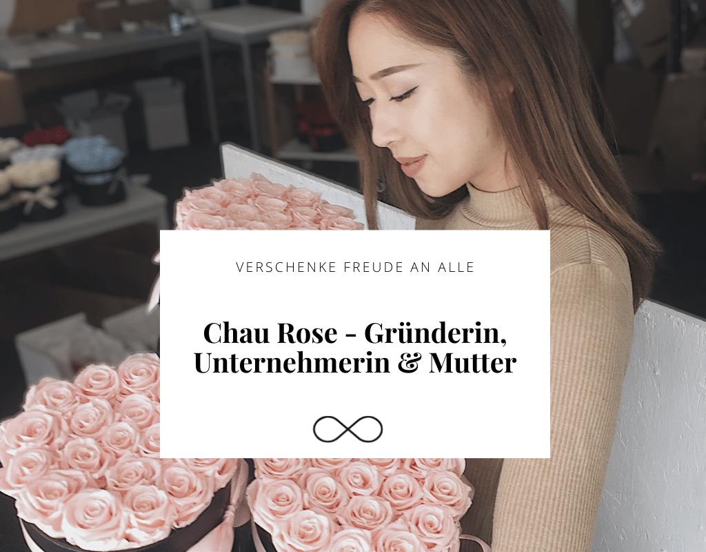 Chau Rose – Gründerin, Unternehmerin und Mutter
