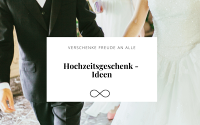 Die schönsten Hochzeitsgeschenk-Ideen